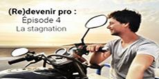 Image de couverture de l'article (Re)devenir pro : Episode 4 : La stagnation