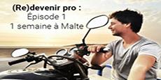 Image de couverture de l'article (Re)devenir pro : Episode 1 : Une semaine à Malte