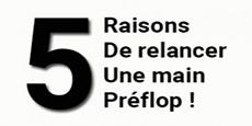 Image de couverture de l'article Les 5 raisons de relancer une main préflop