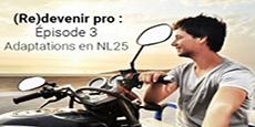 Image de couverture de l'article (Re)devenir pro : Episode 3 : Adaptations en NL25